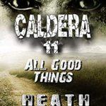 [PDF] [EPUB] All Good Things (Caldera #11) Download