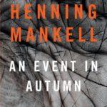 [PDF] [EPUB] An Event in Autumn: A Kurt Wallander Mystery Download
