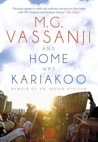 [PDF] [EPUB] And Home Was Kariakoo: A Memoir of East Africa Download by M.G. Vassanji