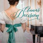 [PDF] [EPUB] Anna's Decision: A Regency Romance (The Harcourts, #1) Download