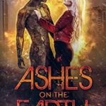 [PDF] [EPUB] Ashes on the Earth (Stones of Fire Book 1) Download