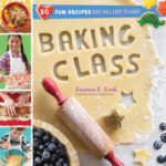 [PDF] [EPUB] Baking Class: 50 Fun Recipes Kids Will Love to Bake! Download
