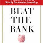 [PDF] [EPUB] Beat the Bank: The Canadian Guide to Simply Successful Investing Download