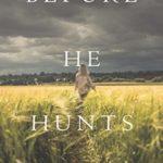 [PDF] [EPUB] Before He Hunts (Mackenzie White #8) Download