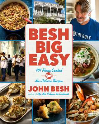 [PDF] [EPUB] Besh Big Easy: 101 Home Cooked New Orleans Recipes Download by John Besh