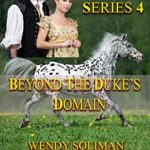 [PDF] [EPUB] Beyond the Duke's Domain (Ducal Encounters Series 4, #4) Download