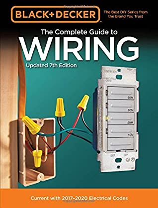 [PDF] [EPUB] Black and Decker The Complete Guide to Wiring, Updated 7th Edition: Current with 2017-2020 Electrical Codes (Black and Decker Complete Guide) Download by Editors of Cool Springs Press