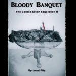 [PDF] [EPUB] Bloody Banquet (Corpse-Eater Saga, #2) Download