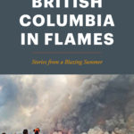 [PDF] [EPUB] British Columbia in Flames: Stories from a Blazing Summer Download