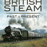 [PDF] [EPUB] British Steam: Past and Present Download