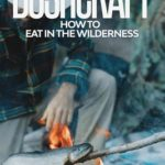 [PDF] [EPUB] Bushcraft: How To Eat in the Wilderness Download
