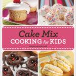 [PDF] [EPUB] Cake Mix Cooking for Kids Download
