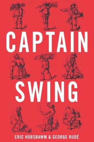 [PDF] [EPUB] Captain Swing Download by Eric J. Hobsbawm