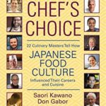 [PDF] [EPUB] Chef's Choice: 22 Culinary Masters Tell How Japanese Food Culture Influenced Their Careers and Cuisine Download