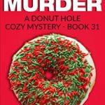 [PDF] [EPUB] Christmas Donut Murder (Donut Hole Mystery #31) Download