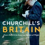 [PDF] [EPUB] Churchill's Britain: From the Antrim Coast to the Isle of Wight Download