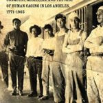 [PDF] [EPUB] City of Inmates: Conquest, Rebellion, and the Rise of Human Caging in Los Angeles, 1771-1965 (Justice, Power, and Politics) Download