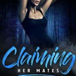 [PDF] [EPUB] Claiming Her Mates (Claiming Her Mates, #1) Download