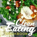 [PDF] [EPUB] Clean Eating Cookbook: Healthy Diet for Ultimate Results Download