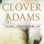 [PDF] [EPUB] Clover Adams: A Gilded and Heartbreaking Life Download
