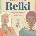[PDF] [EPUB] Complete Reiki: The All-in-One Reiki Manual for Deep Healing and Spiritual Growth Download