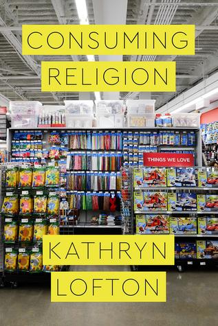 [PDF] [EPUB] Consuming Religion Download by Kathryn Lofton