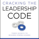 [PDF] [EPUB] Cracking the Leadership Code: Three Secrets to Building Strong Leaders Download