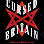 [PDF] [EPUB] Cursed Britain: A History of Witchcraft and Black Magic in Modern Times Download