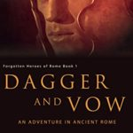 [PDF] [EPUB] Dagger and Vow (Forgotten Heroes of Rome #1) Download