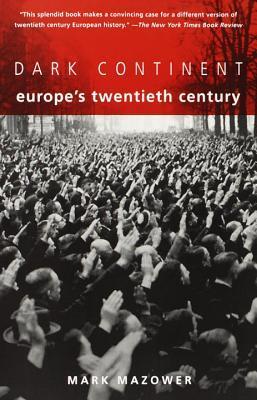 [PDF] [EPUB] Dark Continent: Europe's Twentieth Century Download by Mark Mazower