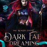 [PDF] [EPUB] Dark Fae Dreaming: Fae Realms Court Download