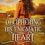 [PDF] [EPUB] Deciphering His Enigmatic Heart: A Historical Western Romance Book Download