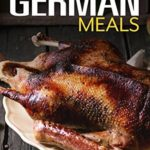[PDF] [EPUB] Delicious German Meals: The Only German Cookbook You Need Download