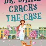 [PDF] [EPUB] Dr. Shine Cracks the Case (A ChiroCozy Mystery Book 1) Download