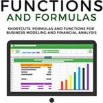 [PDF] [EPUB] EXCEL FUNCTIONS AND FORMULAS: Shortcuts, Formulas and Functions for Business Modeling and Financial Analysis Download