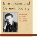[PDF] [EPUB] Ernst Toller and German Society: Intellectuals as Leaders and Critics, 1914 1939 Download
