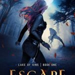 [PDF] [EPUB] Escape (Lake of Sins #1) Download