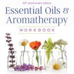 [PDF] [EPUB] Essential Oils and Aromatherapy Workbook Download
