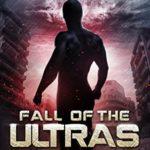 [PDF] [EPUB] Fall of the ULTRAs (The Last Hero, #6) Download