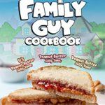 [PDF] [EPUB] Family Guy Cookbook: It's Peanut Butter Jelly Time, Peanut Butter Jelly Time, Peanut Butter Jelly Time Download