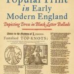 [PDF] [EPUB] Fashion and Popular Print in Early Modern England: Depicting Dress in Black-Letter Ballads Download