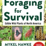 [PDF] [EPUB] Foraging for Survival: Edible Wild Plants of North America Download