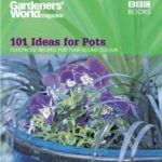 [PDF] [EPUB] Gardeners' World – 101 Ideas for Pots: Foolproof recipes for year-round colour (Gardeners' World Magazine) Download