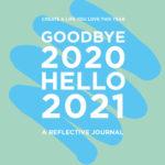 [PDF] [EPUB] Goodbye 2020, Hello 2021: Design a Life You Love This Year Download
