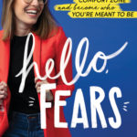 [PDF] [EPUB] Hello, Fears: Crush Your Comfort Zone and Become Who You're Meant to Be Download