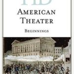 [PDF] [EPUB] Historical Dictionary of American Theater: Beginnings Download