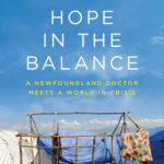[PDF] [EPUB] Hope in the Balance: A Newfoundland Doctor Meets a World in Crisis Download