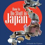 [PDF] [EPUB] How to Do Stuff In Japan: A Guide for Visitors to Japan Download