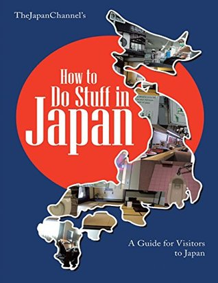 [PDF] [EPUB] How to Do Stuff In Japan: A Guide for Visitors to Japan Download by Thejapan Channel
