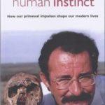 [PDF] [EPUB] Human Instinct: How Our Primeval Impulses Shape Our Modern Lives Download